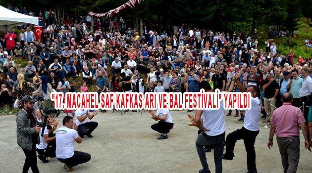"""17. MACAHEL SAF KAFKAS ARI VE BAL FESTİVALİ"" YAPILDI"