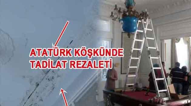Atatürk Köşküne vahşi restorasyon