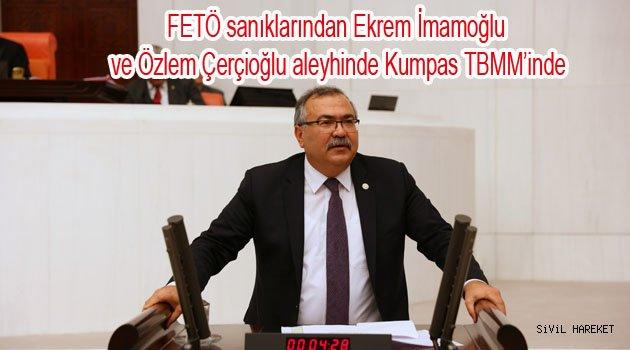 Ekrem İmamoğlu ve Özlem Çerçioğlu'na Kumpas iddiası