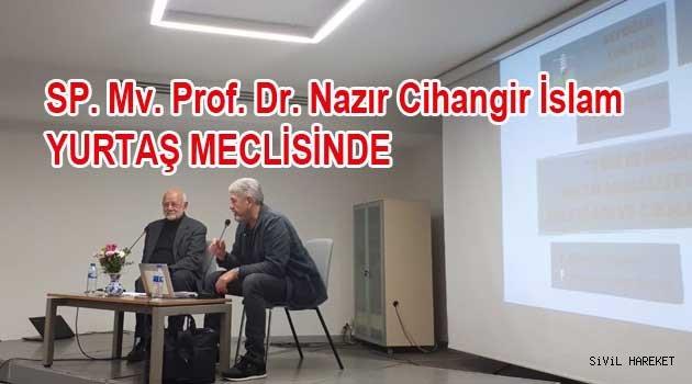 Prof. Dr. Nazır Cihangir İslam Yurttaş Meclisinde