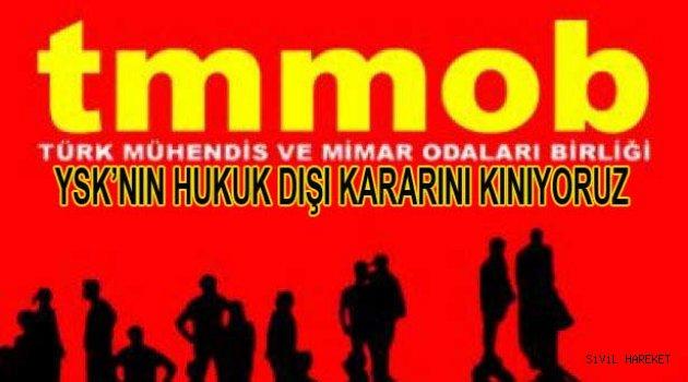 TMMOB 6 Mayıs YSK Kararını kınadı