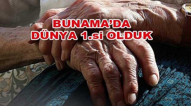 Türkiye bunamada dünya birincisi oldu