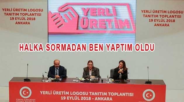 Yerli üretim logosundan Türk ibaresi çıkartıldı!