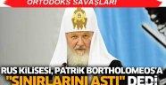 Rus Kilisesi, Patrik Bortholomeos'a 'sınırlarını aştı'