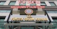 Akp YSK'ya Seçimin iptali için başvurdu