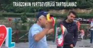 Trabzon düşmanlığı Bitmiyor