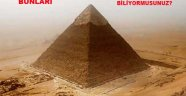 Keops Piramidini ne kadar biliyorsunuz