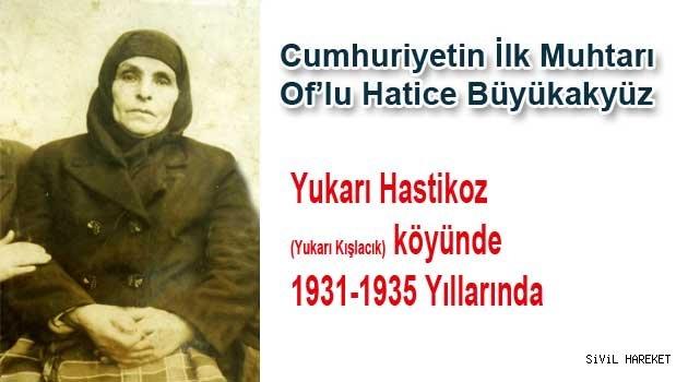 Türkiye'nin İlk Kadın Muhtarı Of'ta