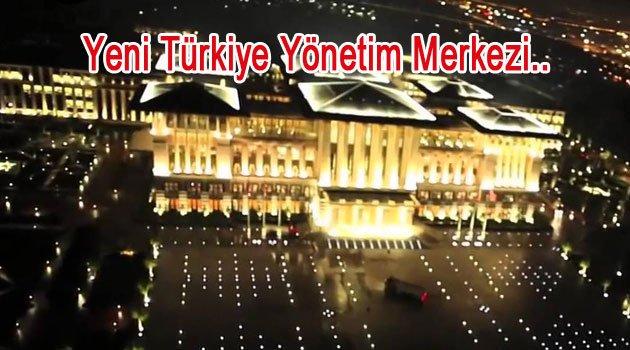 Yeni Türkiye Buradan Yönetilecek