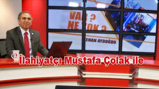 Kenan AYDOĞDU  İlahiyatçı Mustafa Çolak Canlı yayın