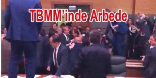 TBMM'inde Arbede