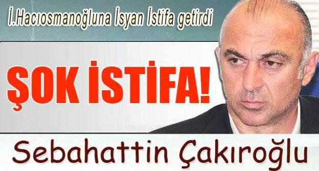 Trabzonspor Başkan Yardımcısı Sebahattin Çakıroğlu istifa etti